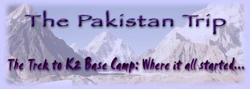The Pakistan Trip to K2 Base Camp